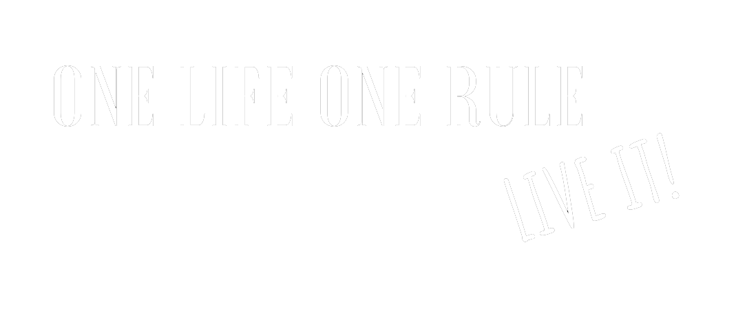 ONE LIFE ONE RULE 2 - png
